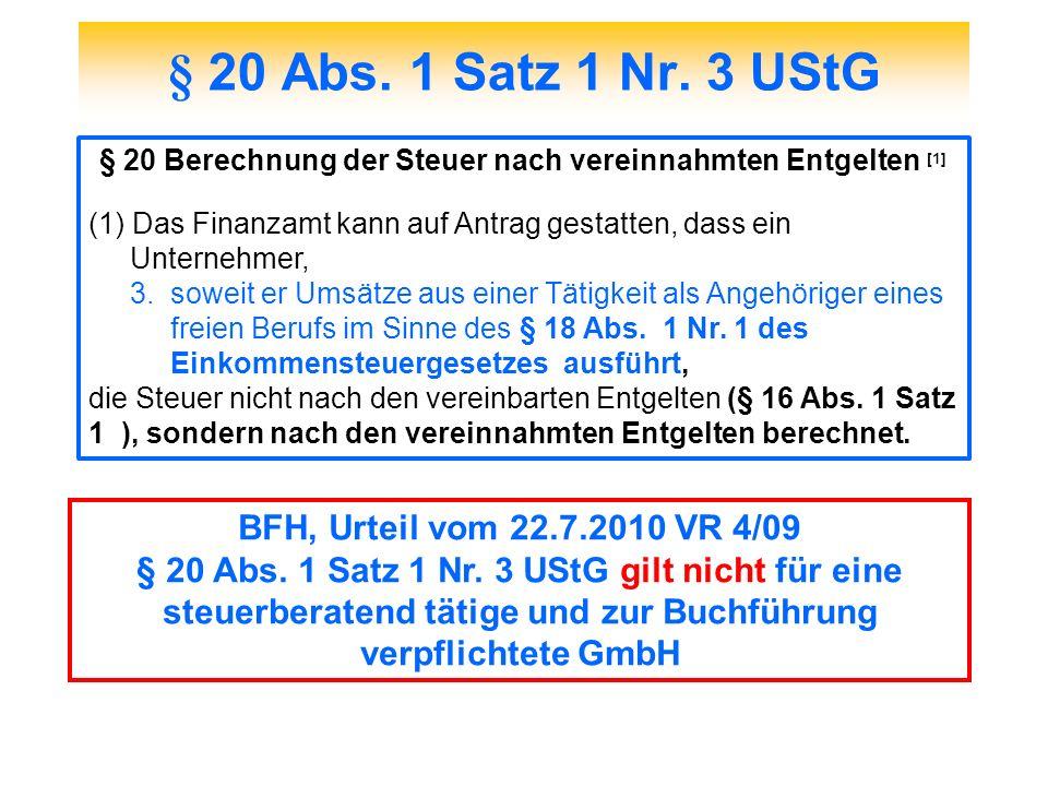 § 20 Berechnung der Steuer nach vereinnahmten Entgelten [1]